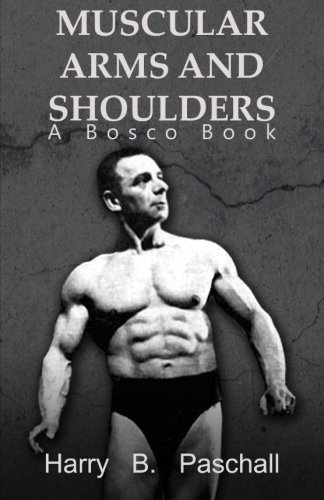Muscular Arms and Shoulders: A Bosco Book por Harry B. Paschall