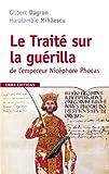 Le traité sur la guérilla de l'empereur Nicéphore Phocas (963-969) : (De velitatione)