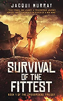Survival of the Fittest (the Crossroads Trilogy Book 1) by [Murray, Jacqui]