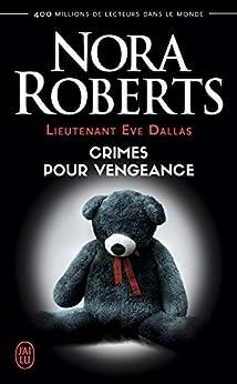 Lieutenant Eve Dallas (2017) - Tome 37,5 : Crimes pour vengeance - Nora Roberts sur Bookys