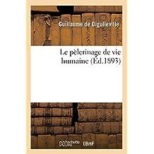 Le pèlerinage de vie humaine (Éd.1893) (Religion)