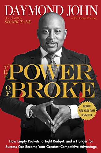 the-power-of-broke-how-empty-pockets-a-tight-budget-and-a-hunger-for-success-can-become-your-greates