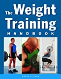 The Weight Training Handbook