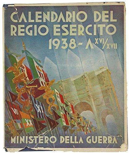 CALENDARIO DEL REGIO ESERCITO. Anno 1938.