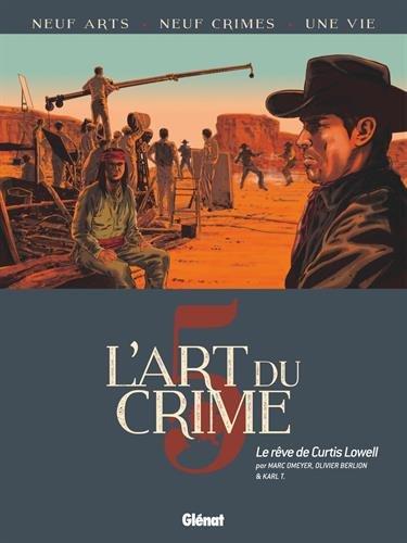 L'Art du Crime - Tome 05: Le Rêve De Curtis Lowell par Olivier Berlion