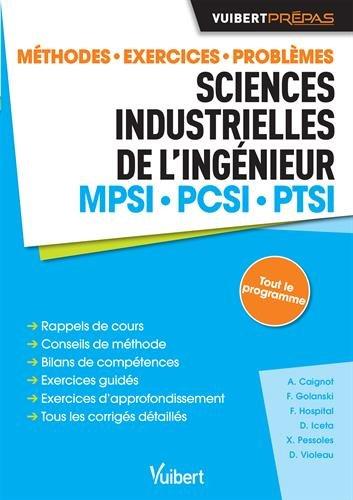 Sciences industrielles de l'ingénieur MPSI - PCSI - PTSI : Méthodes, exercices, problèmes