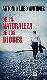 De la naturaleza de los dioses par Antonio Lobo Antunes