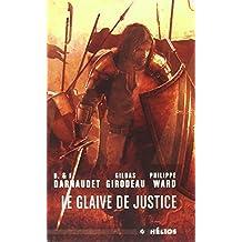 La Saga de Xavi El Valent : Le Glaive de justice