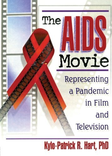 The AIDS Movie: Representing a Pandemic in Film and Television by Hart, Kylo-Patrick R (2000) Paperback