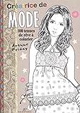 Créatrice de mode : 100 tenues de rêve à colorier