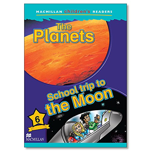 MCHR 6 Planets: School Trip to Moon (int: The Planets/School Trip to the Moon: Level 6-9781405057240 (MacMillan Children's Readers)