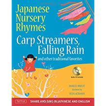 Japanese Nursery Rhymes: Carp Streamers, Falling Rain and Other Traditional Favorites (Share and Sing in Japanese & English; includes Audio CD) (Book & Audio CD)