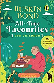 All-Time Favourites for Children: Classic Collection of 25+ most-loved, great stories by famous award-winning