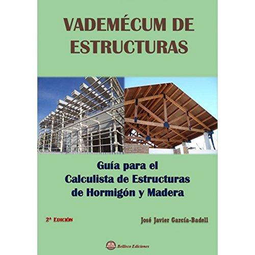 Descargar VADEMECUM DE ESTRUCTURAS  GUIA PARA EL CALCULISTA DE ESTRUCTURAS DE HORMIGON Y MADERA (2ª ED )