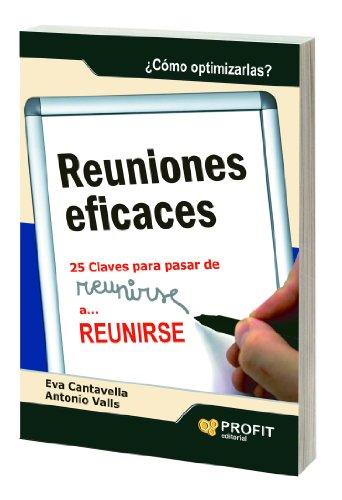 REUNIONES EFICACES: 25 claves para pasar de reunirse a REUNIRSE