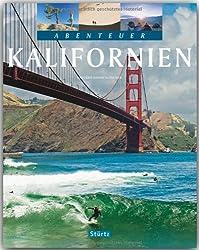 Abenteuer KALIFORNIEN - Ein Bildband mit über 220 Bildern auf 128 Seiten - STÜRTZ Verlag