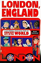 London, England: A Day Tripper's Travelogue from the Coolest City in the World by Derek Hammond (1998-05-09)
