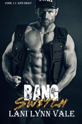 Bang Switch (Code 11- KPD SWAT) (Volume 3) by Lani Lynn Vale (2015-06-21)