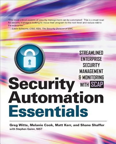 Security Automation Essentials: Streamlined Enterprise Security Management & Monitoring with SCAP (English Edition) por Greg Witte