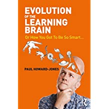 Evolution of the Learning Brain: Or How You Got To Be So Smart... (English Edition)