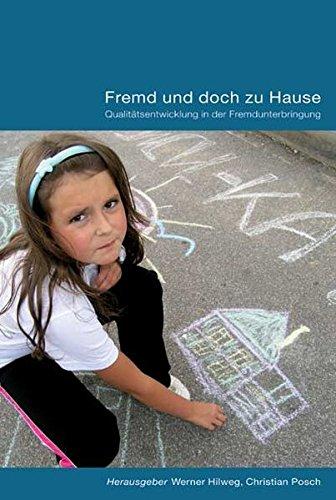 Fremd und doch zu Hause: Qualitätsentwicklung in der Fremdunterbringung
