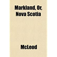 Markland, Or, Nova Scotia