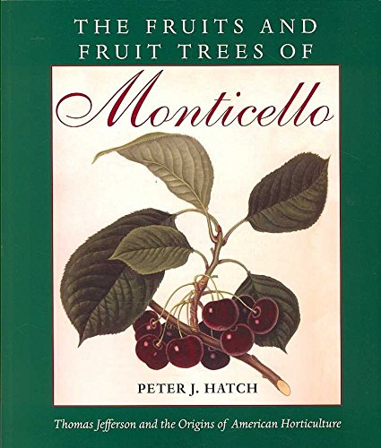 [(The Fruits and Fruit Trees of Monticello : Thomas Jefferson and the Origins of American Horticulture)] [By (author) Peter J. Hatch] published on (July, 2007)