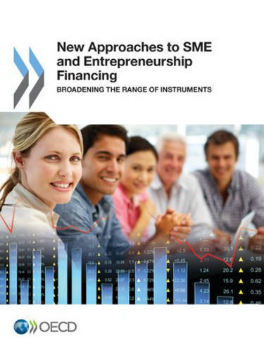 New Approaches to Sme and Entrepreneurship Financing: Broadening the Range of Instruments: Edition 2015