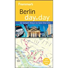 Frommer's Berlin Day by Day (Frommer′s Day by Day – Pocket)