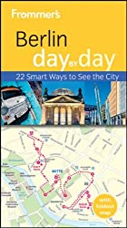 Frommer's Berlin Day By Day (Frommer's Day by Day: Berlin)