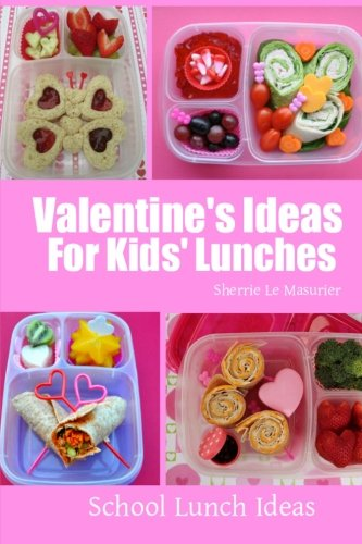 Valentine's Ideas For Kids' Lunches (School Lunch Ideas)