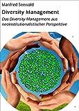 Diversity Management: Das Diversity Management aus neoinstitutionalistischer Perspektive - Seminararbeit
