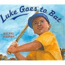 Luke Goes to Bat by Rachel Isadora (2005-02-17)
