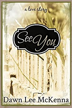 See You (English Edition) de [McKenna, Dawn Lee]