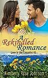 A Rekindled Romance (Love in the Cascades Book 2)