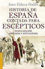 Historia de España contada para escépticos par Juan Eslava Galán