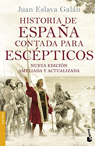 Historia de España contada para escépticos (Divulgación) por Juan Eslava Galán