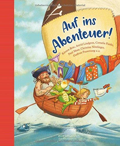 Auf ins Abenteuer! Geschichten von Rittern, Piraten und anderen wilden Kerlen