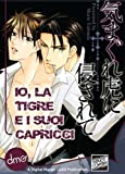 Io, la Tigre e i suoi capricci (Attacked on a Tiger's Whim Italian) (Yaoi Manga)