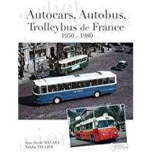 Autocars, Autobus, Trolleybus De France: 1950-1980