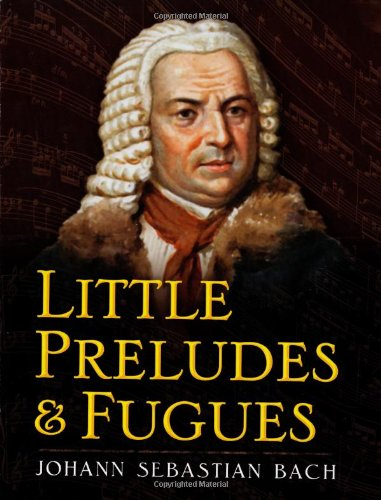 Little Preludes and Fugues (Dover Music for Piano)