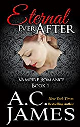 Eternal Ever After: Ever After Vampire Romance Series (Book One) (Ever After Series 1) (English Edition)