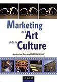 Marketing de l'Art et de la Culture : Spectacle vivant, patrimoine et industries culturelles...