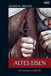 Altes Eisen: Kriminalroman aus der Eifel (Opa Bertold 2)