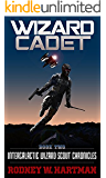 Wizard Cadet (Intergalactic Wizard Scout Chronicles Book 2)
