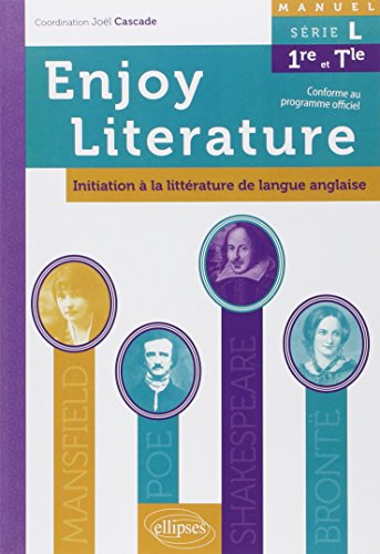 Enjoy Literature : Initiation à la littérature de langue anglaise 1e et Tle série L