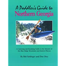 A Paddler's Guide to Northern Georgia by Bob Sehlinger (1989-03-01)