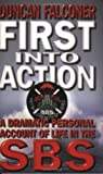 First Into Action: A Dramatic Personal Account of Life Inside the SBS by Falconer, Duncan (2001) Paperback