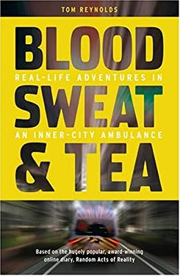 Blood, Sweat and Tea: Real Life Adventures in an Inner-city Ambulance from The Friday Project