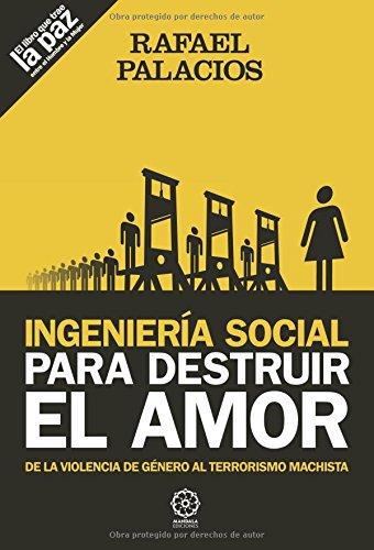 Ingenieria social para destruir el amor por Rafael Palacios